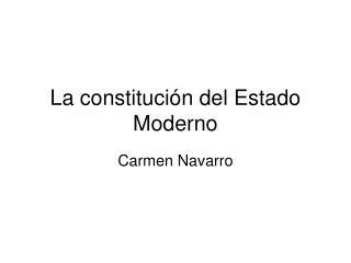 La constitución del Estado Moderno