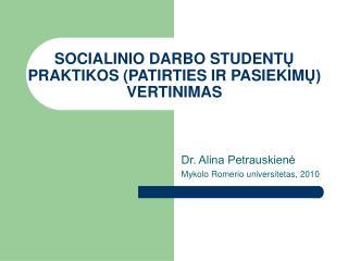 SOCIALINIO DARBO STUDENT Ų PRAKTIKOS  (PATIRTIES IR PASIEKIM Ų) VERTINIMAS