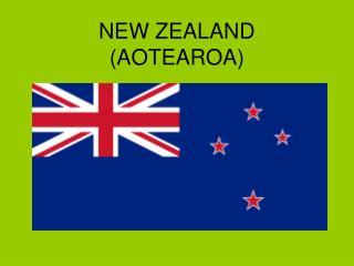 NEW ZEALAND (AOTEAROA)