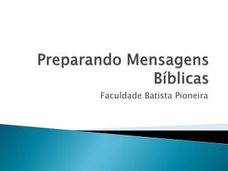 Preparando  M ensagens  Bíblicas