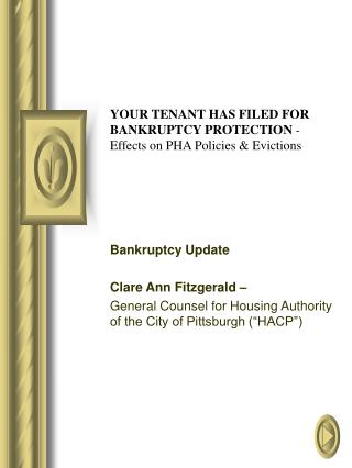 YOUR TENANT HAS FILED FOR BANKRUPTCY PROTECTION -  Effects on PHA Policies  Evictions