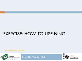 Exercise: How to use  ning