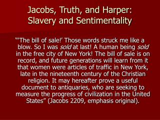 Jacobs, Truth, and Harper:  Slavery and Sentimentality