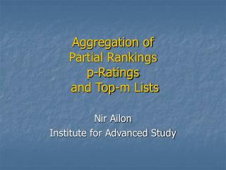 Aggregation of  Partial Rankings p-Ratings  and Top-m Lists