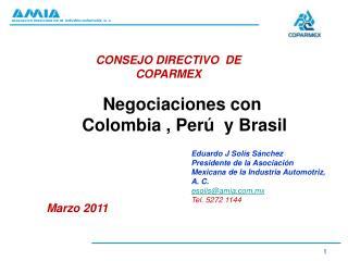 Negociaciones con  Colombia , Perú  y Brasil