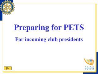 Preparing for PETS