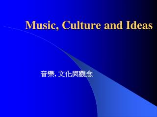 Music, Culture and Ideas