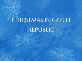 CHRISTMAS IN CZECH REPUBLIC