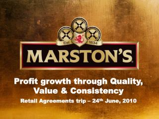 Profit growth through Quality, Value  Consistency  Retail Agreements trip   24th June, 2010