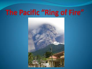 "The Pacific ""Ring of Fire"""