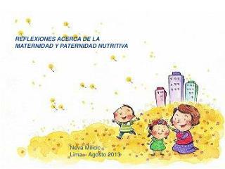 REFLEXIONES ACERCA DE LA  MATERNIDAD Y PATERNIDAD NUTRITIVA