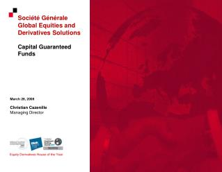 Société Générale Global Equities and Derivatives Solutions Capital Guaranteed Funds