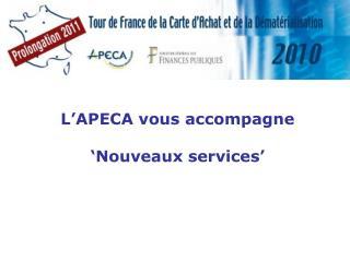 L'APECA vous accompagne  'Nouveaux services'