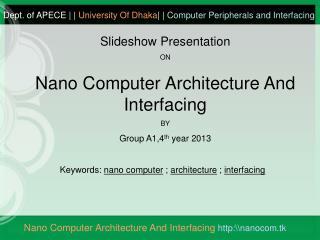 Nano Computer Architecture And Interfacing http:\\nanocom.tk