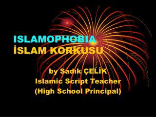 ISLAMOPHOBIA İSLAM KORKUSU