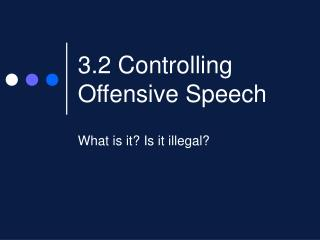 3.2 Controlling Offensive Speech