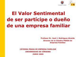 El Valor Sentimental  de ser partícipe o dueño de una empresa familiar