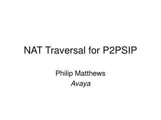 NAT Traversal for P2PSIP
