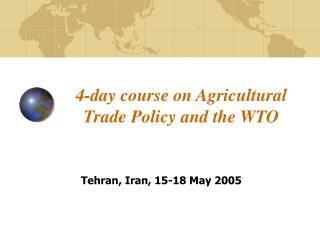 4-day course on Agricultural Trade Policy and the WTO