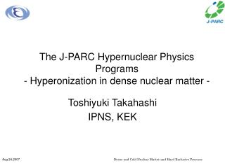 The J-PARC Hypernuclear Physics Programs - Hyperonization in dense nuclear matter -