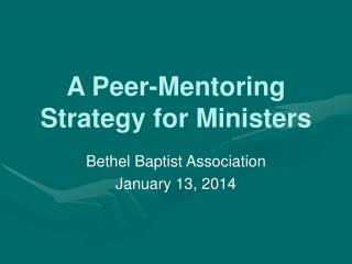 A Peer-Mentoring Strategy for Ministers