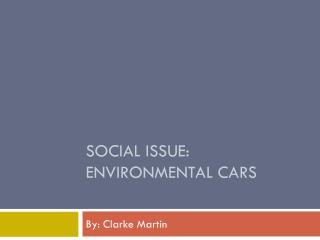 Social Issue: Environmental Cars