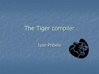 The Tiger compiler