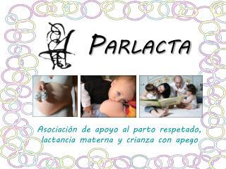 Asociación de apoyo al parto respetado, lactancia materna y crianza con apego