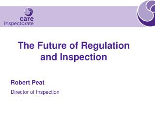 The Future of Regulation and Inspection