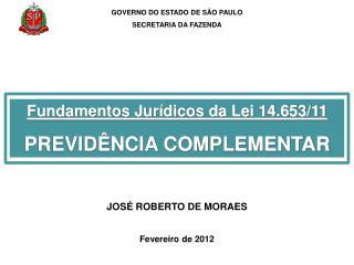 JOSÉ ROBERTO DE MORAES Fevereiro de 2012