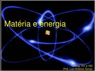 Matéria e energia