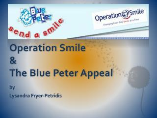 Operation Smile  &  The Blue Peter Appeal