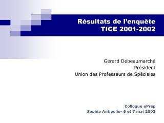 Résultats de l'enquête TICE 2001-2002