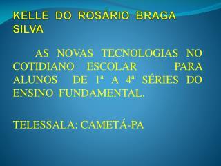 KELLE  DO  ROS�RIO  BRAGA SILVA