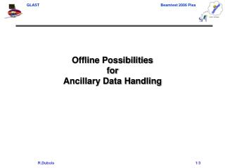 Offline Possibilities for  Ancillary Data Handling