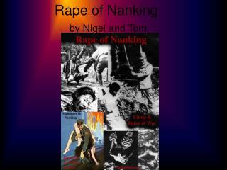 Rape of Nanking by Nigel and Tom