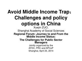 Avoid Middle Income Trap : Challenges and policy options in China