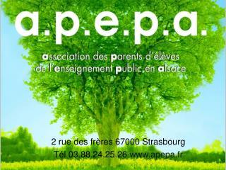2 rue des frères 67000 Strasbourg Tél 03.88.24.25.26  apepa.fr
