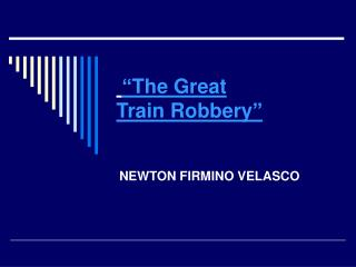 """""""The Great TrainRobbery"""""""