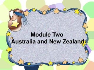 Module Two  Australia and New Zealand