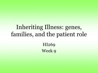 Inheriting Illness: genes, families, and the patient role