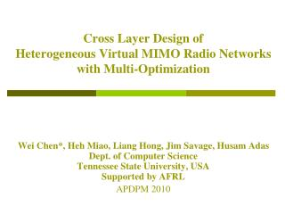 Cross Layer Design of  Heterogeneous Virtual MIMO Radio Networks with Multi-Optimization