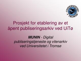 Prosjekt for etablering av et åpent publiseringsarkiv ved UiTø