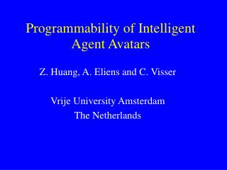 Programmability of Intelligent Agent Avatars