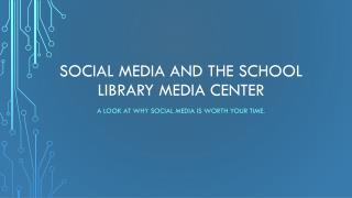 Social media and the school  LIBRARY media  center