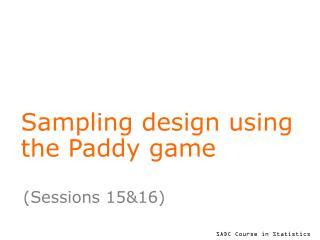 Sampling design using the Paddy game