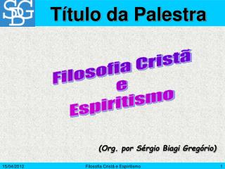 (Org. por S�rgio Biagi Greg�rio)