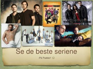 Se de beste seriene