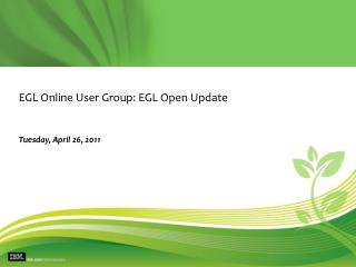 EGL Online User Group: EGL Open Update
