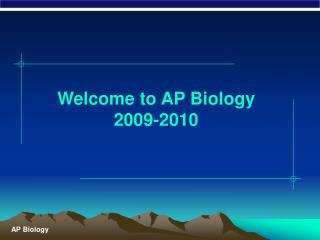 Welcome to AP Biology 2009-2010